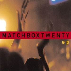 EP – Extended Play for Die Hard Matchbox Twenty Fans